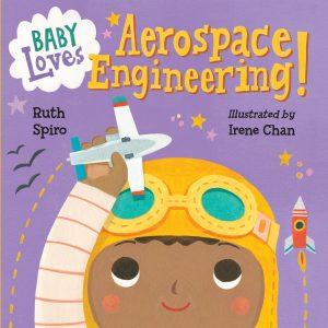 """Baby Loves Aerospace Engineering"" by Ruth Spiro"