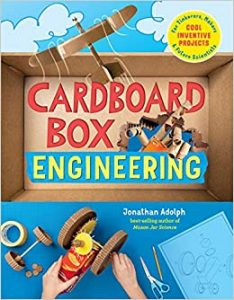 """""""Cardboard box engineering: cool, inventive projects for tinkerers, makers & future scientists"""" by Jonathan Adolph"""