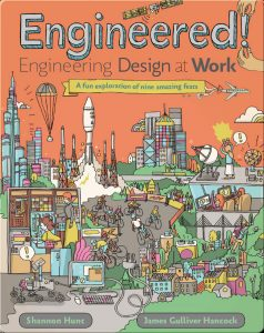 """""""Engineered! Engineering Design at Work"""" by Shannon Hunt"""