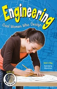 """""""Engineering: Cool Women Who Design"""" by Vicki V. May"""