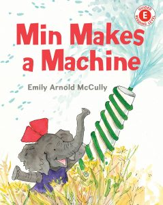"""""""Min Makes a Machine"""" by Emily Arnold McCully"""