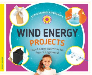 """""""Wind Energy Projects: Easy Energy Activities for Future Engineers!"""" by Jessie Alkire"""