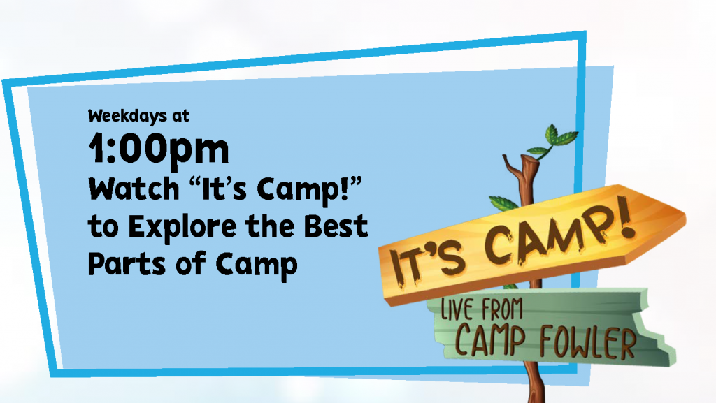 """Weekdays at 1pm watch """"It's Camp!"""" to explore the best parts of camp!"""